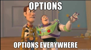 Options, options everywhere