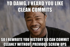 Yo dawg, I heard you like clean commits